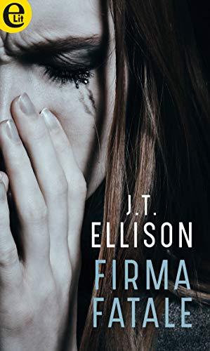 Firma fatale (eLit) (Taylor Jackson Vol. 2) di [Ellison, J.T.]