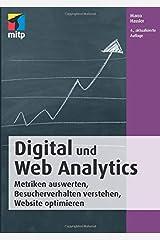 Digital und Web Analytics: Metriken auswerten, Besucherverhalten verstehen, Website optimieren (mitp Business) Taschenbuch