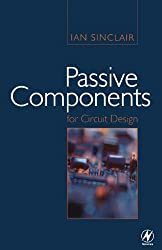 [Passive Components for Circuit Design] (By: Ian Robertson Sinclair) [published: December, 2000]
