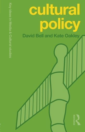 Cultural Policy (Key Ideas in Media & Cultural Studies) by David Bell (2014-08-29)