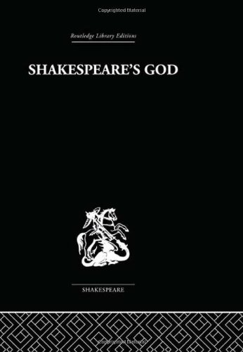 Routledge Library Editions: Shakespeare: Shakespeare's God: The Role of Religion in the Tragedies