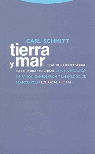 Tierra y mar: Una reflexión sobre la historia universal (Estructuras y Procesos. Derecho) por Carl Schmitt