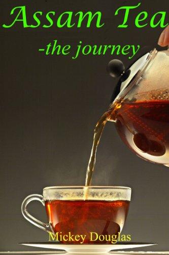 Assam Tea - the journey