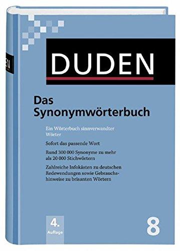 Das Synonymwörterbuch: Ein Wörterbuch sinnverwandter Wörter (Duden - Deutsche Sprache in 12 Bänden)