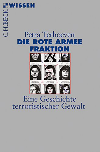 Die Rote Armee Fraktion: Eine Geschichte terroristischer Gewalt