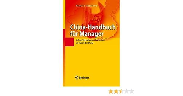 China-Handbuch für Manager: Kultur, Verhalten und Arbeiten im Reich ...