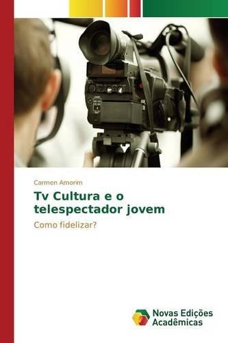 tv-cultura-e-o-telespectador-jovem-como-fidelizar