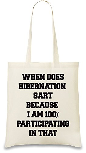 when-does-hibernation-start-slogan-custom-printed-tote-bag-100-soft-cotton-natural-color-eco-friendl