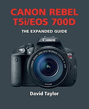 Canon Rebel T5ieos 700d The Expanded Guide English Edition