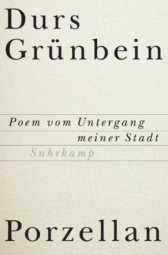 Porzellan: Poem vom Untergang meiner Stadt (Porzellan Deutsches)