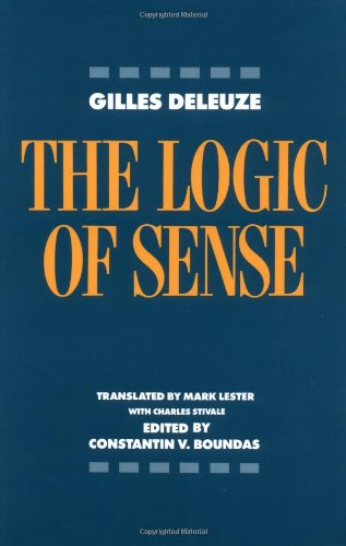 The Logic of Sense (European Perspectives: A Series in Social Thought and Cultural Criticism)
