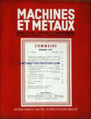 MACHINES ET METAUX [No 352] du 01/12/1947 - PROGRES DANS LA TECHNIQUE DES COUSSINETS - M. CAVE - PIECES PRODUITES PAR LA METALLURGIE DES POUDRES A BASE DE CUIVRE - BREVES INFORMATIONS SUR LES NOUVELLES TECHNIQUES ETRANGERES - A. CLEMENT - LE SOUDAGE DE L'ALUMINIUM ET DE SES ALLIAGES A L'HYDROGENE ATOMIQUE PAR R. SAVALE - I.J. KARASSIK LE VIEILLISSEMENT DE L'ACIER - H. TINARD. par Collectif
