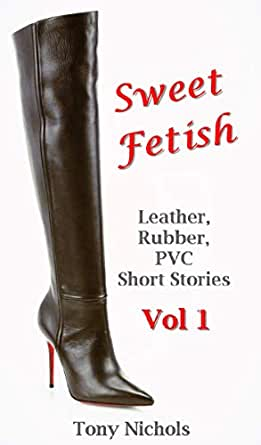 Erotic stories fetish rubber chappals