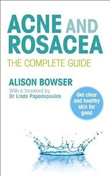 Acne and Rosacea: The Complete Guide par [Bowser, Alison]