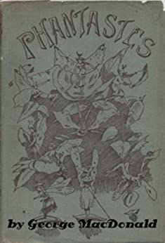 Phantastes: A Faerie Romance for Men and Women by George MacDonald (Illustrated) by [MacDonald, George]