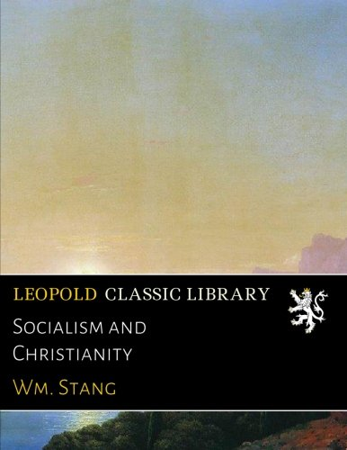Socialism and Christianity por Wm. Stang