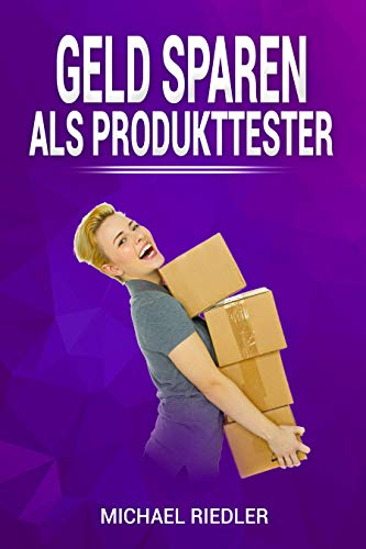 GELD SPAREN ALS PRODUKTTESTER