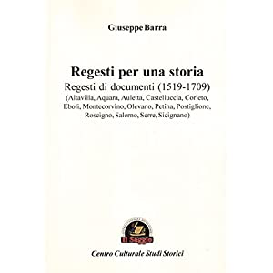Regesti per una storia. Regesti di documenti (1519-1709)