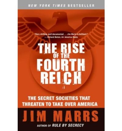 (THE RISE OF THE FOURTH REICH: THE SECRET SOCIETIES THAT THREATEN TO TAKE OVER AMERICA) BY Marrs, Jim(Author)Paperback Jun-2009