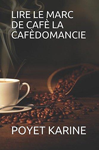LIRE LE MARC DE CAFÈ LA CAFÈDOMANCIE