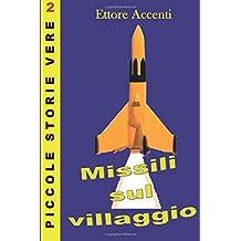 Missili sul Villaggio: Un gruppo di giovanissimi costruiscono missili e li lanciano: Volume 2