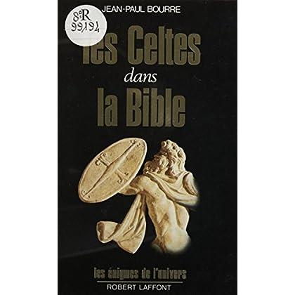 Les Celtes dans la Bible (Les énigmes de l'univers)