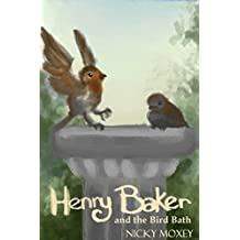 Henry and the Bird Bath: Bedtime reading for younger children, or suitable for independent readers. Part of the Henry and the Magic Pencil series.