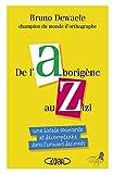 De l'Aborigène au Zizi : Une balade souriante et décomplexée dans l'univers des mots / Bruno Dewaele | Dewaele, Bruno. Auteur