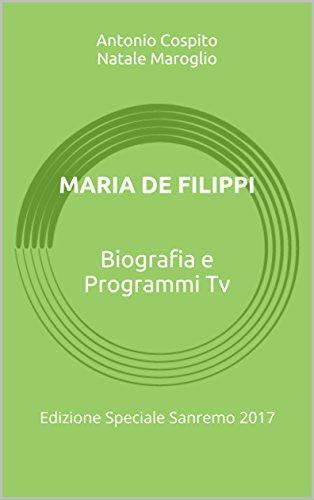 maria-de-filippi-biografia-e-programmi-tv-edizione-speciale-sanremo-2017-italian-edition