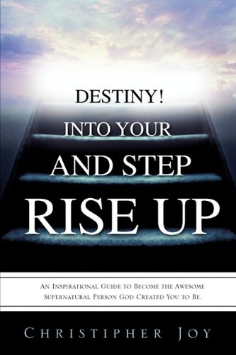 Rise Up and Step Into Your Destiny!