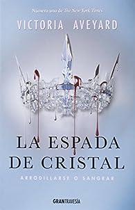 La espada de cristal par Victoria Aveyard