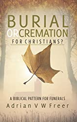 Burial or Cremation for Christians?