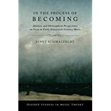 In the Process of Becoming: Analytic and Philosophical Perspectives on Form in Early Nineteenth-Century Music