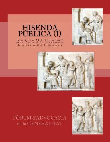 Hisenda publica: Temari (bloc VIII): Volume 8 (temari de l'oposició per a l'accés al Cos d'Advocacia de la Generalitat de Catalunya)