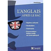 L'anglais après le bac : mise à niveau : BTS, IUT, prépas, licence, niveau B2-C1