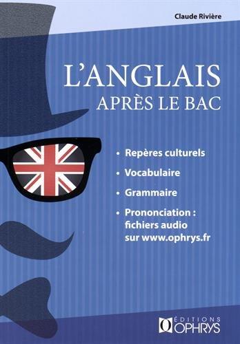 L'anglais après le bac : mise à niveau : BTS, IUT, prépas, licence, niveau B2-C1 par Christian Bouscaren
