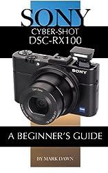 Sony Cyber-shot Dsc-rx100: A Beginner's Guide