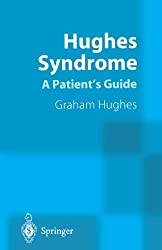 Hughes Syndrome: A Patient's Guide