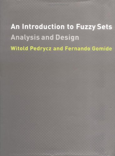 An Introduction to Fuzzy Sets: Analysis and Design (Complex Adaptive Systems)