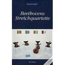 Beethovens Streichquartette: Kulturgeschichtliche Aspekte und Werkinterpretation