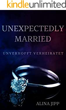Unexpectedly Married: Unverhofft Verheiratet