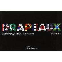 Drapeaux : Un Drapeau, un Pays, une Histoire