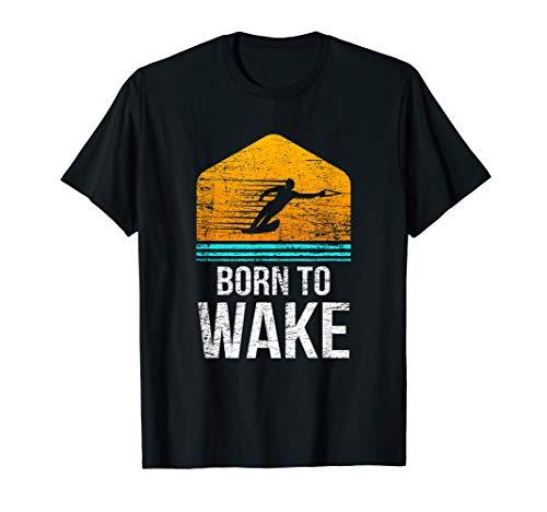 Born To Wake Wakeboard Wakeboarding Sport T-Shirt