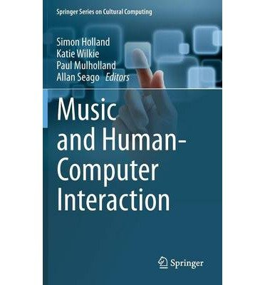 [(Music and Human-Computer Interaction )] [Author: Simon Holland] [Mar-2013]