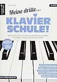 Meine dritte Klavierschule! Der leichte Weg zum fortgeschrittenen Klavierspiel - für Kinder & Erwachsene. Lehrbuch für Piano. Klavierstücke. Fingerübungen. Spielbuch. Musiknoten.