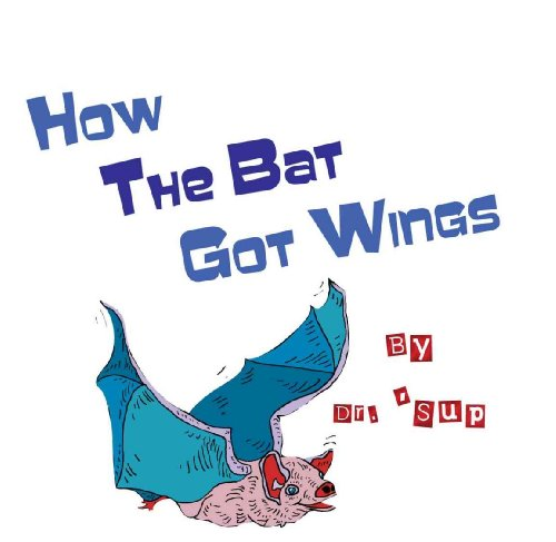 How the Bat Got Wings (Kindle Edition) (English Edition)