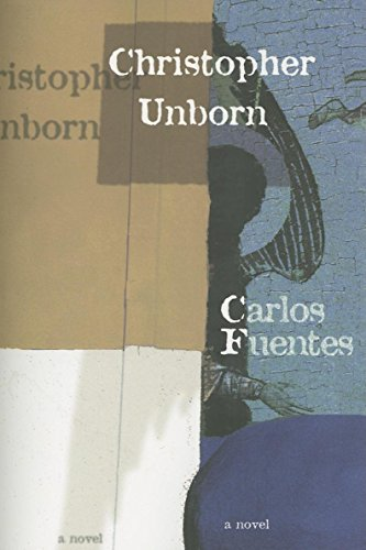 Christopher Unborn (Latin American Literature Series)
