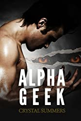 Alpha Geek by Crystal Summers (2014-10-09)