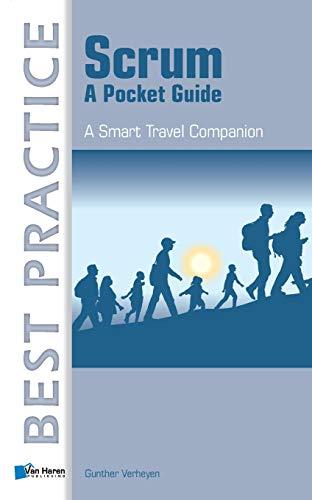 Scrum: A Pocket Guide: A Smart Travel Companion (Best Practice (Van Haren Publishing))