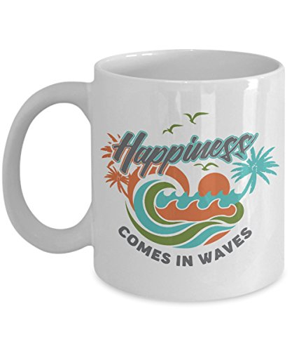 Happiness Comes In Waves Water Art Coffee & Tea Gift Mug for Beach Bum, Beach Lover and Surfer